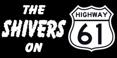 Shivers on Highway 61