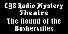 CBS Radio Mystery Theatre: The Hound of the Baskervilles